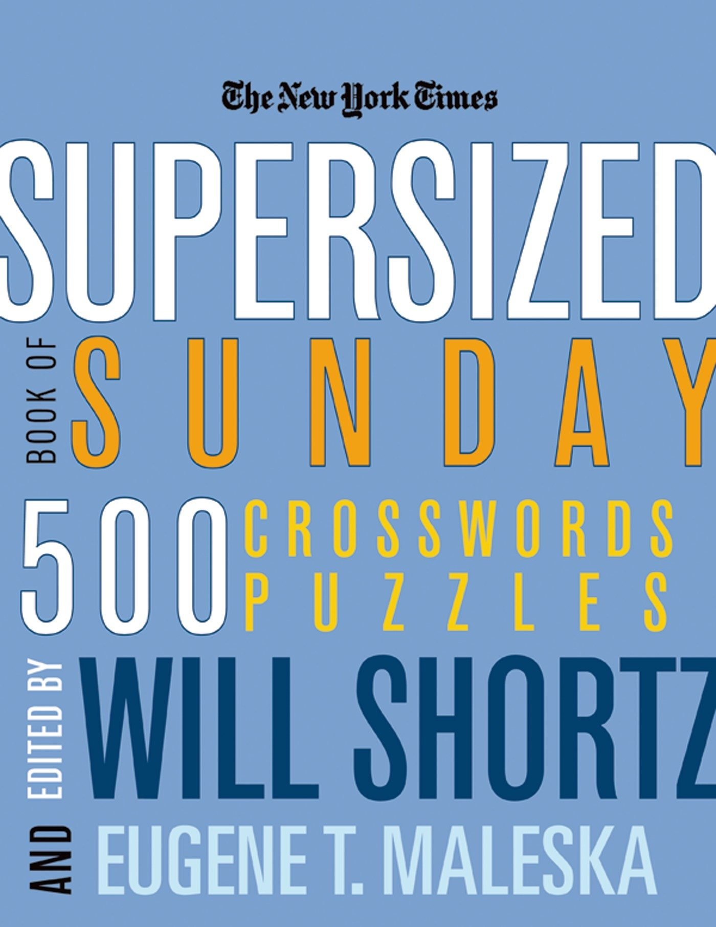 The New York Times Supersized Book of Sunday Crosswords: 500 Puzzles (New York Times Crossword Puzzles) pdf epub
