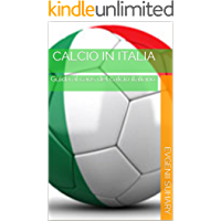 Calcio in Italia: Guida al caos del calcio italiano