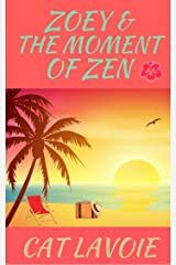 Zoey & the Moment of Zen Kindle Edition