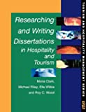 Researching and Writing Dissertations in Hospitality and Tourism (Tourism and Hospitality Management Series)