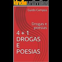 4 + 1 Drogas e poesias: Drogas e poesias