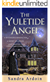 The Yuletide Angel: A mysterious benefactor ... a secret guardian ... and a love sweeter than grace.