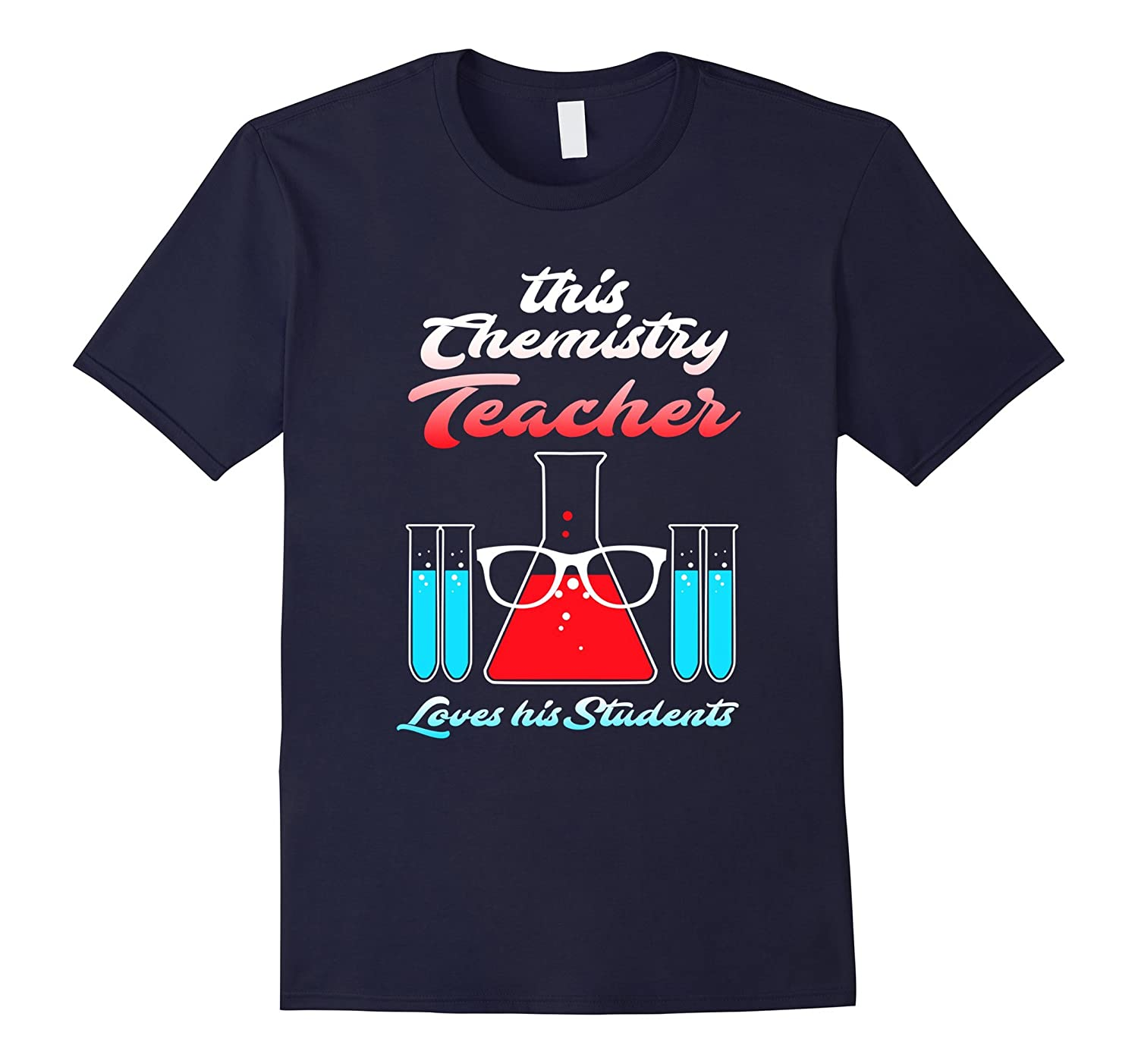 This Science Chemistry Teacher Loves His Students T Shirt-FL