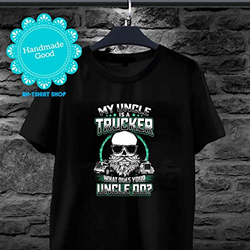 1aeb725289 Amazon.com: Truck Driver Uncle My Uncle Is A Trucker T shirts for men and  women: Handmade