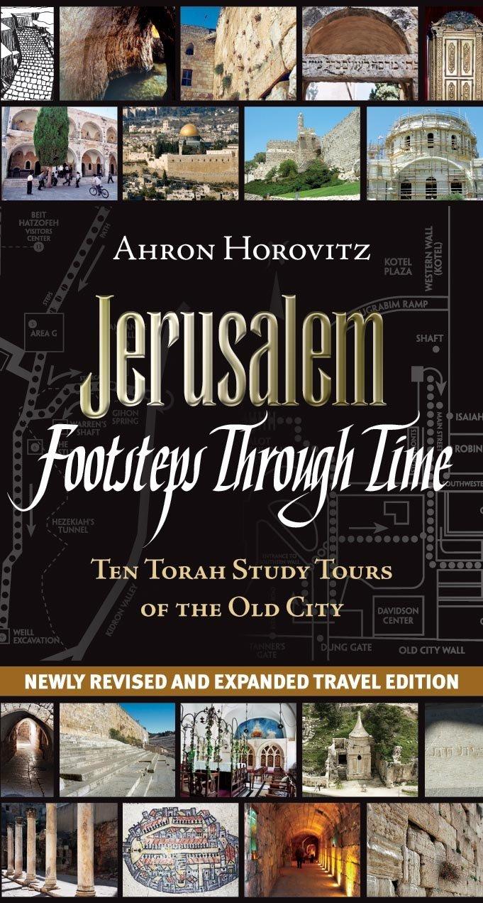 Download Jerusalem: Footsteps Through Time: Ten Torah Study Tours of the Old City PDF
