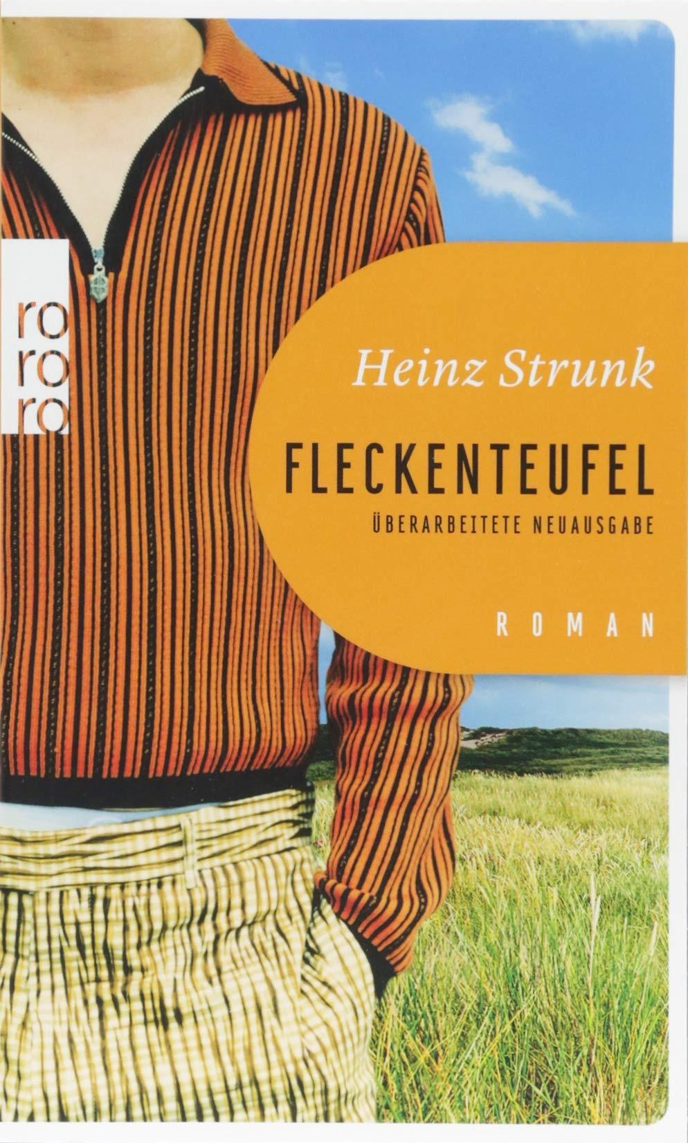 Fleckenteufel Taschenbuch – 26. Juni 2018 Heinz Strunk Rowohlt Taschenbuch 3499274817 1970 bis 1979 n. Chr.