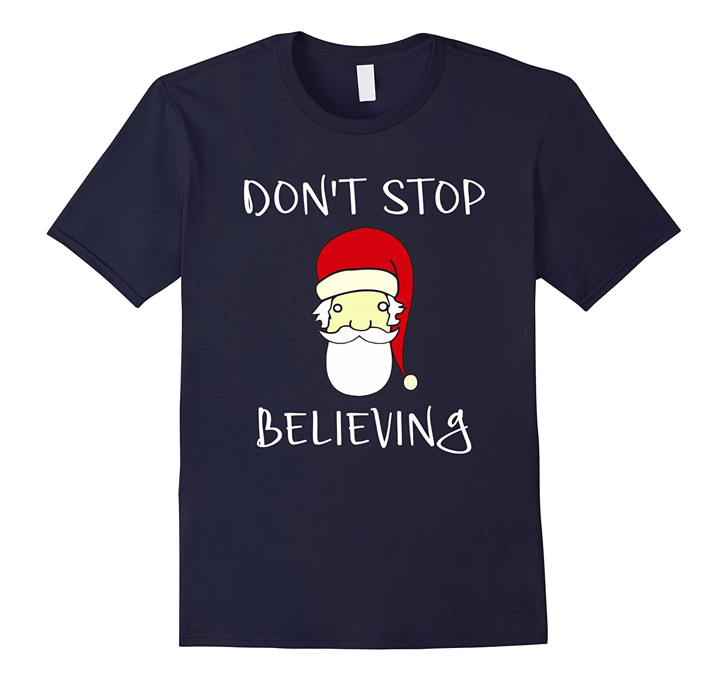 Dont Stop Believing Christmas T Shirt-Art