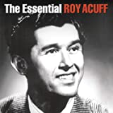 The Essential Roy Acuff - 1936-1949: Columbia Country Classics