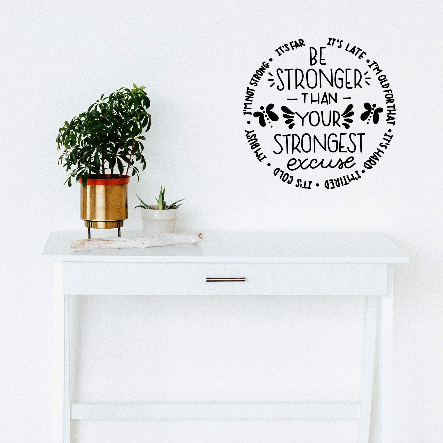 """Vinyl Wall Art Decal - Be Stronger Than Your Strongest Excuse - 17"""" x 17"""" - Trendy Cute Inspirational Positive Quote Sticker for Office Work Conference Room School Playroom Kids Room Bedroom Decor"""