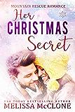 Her Christmas Secret (Mountain Rescue Romance Book 2)