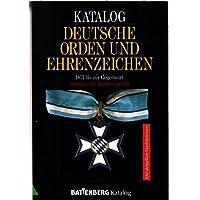Katalog deutsche Orden und Ehrenzeichen: 1871 bis zur Gegenwart erstmals mit Bundesrepublik