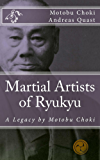 Martial Artists of Ryukyu: A Legacy by Motobu Choki (Ryukyu Bugei Book 3) (English Edition)