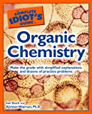 The Complete Idiot's Guide to Organic Chemistry: Make the Grade with Simplified Explanations and Dozens of Practice Problems (Complete Idiot's Guides (Lifestyle Paperback)) (English Edition)