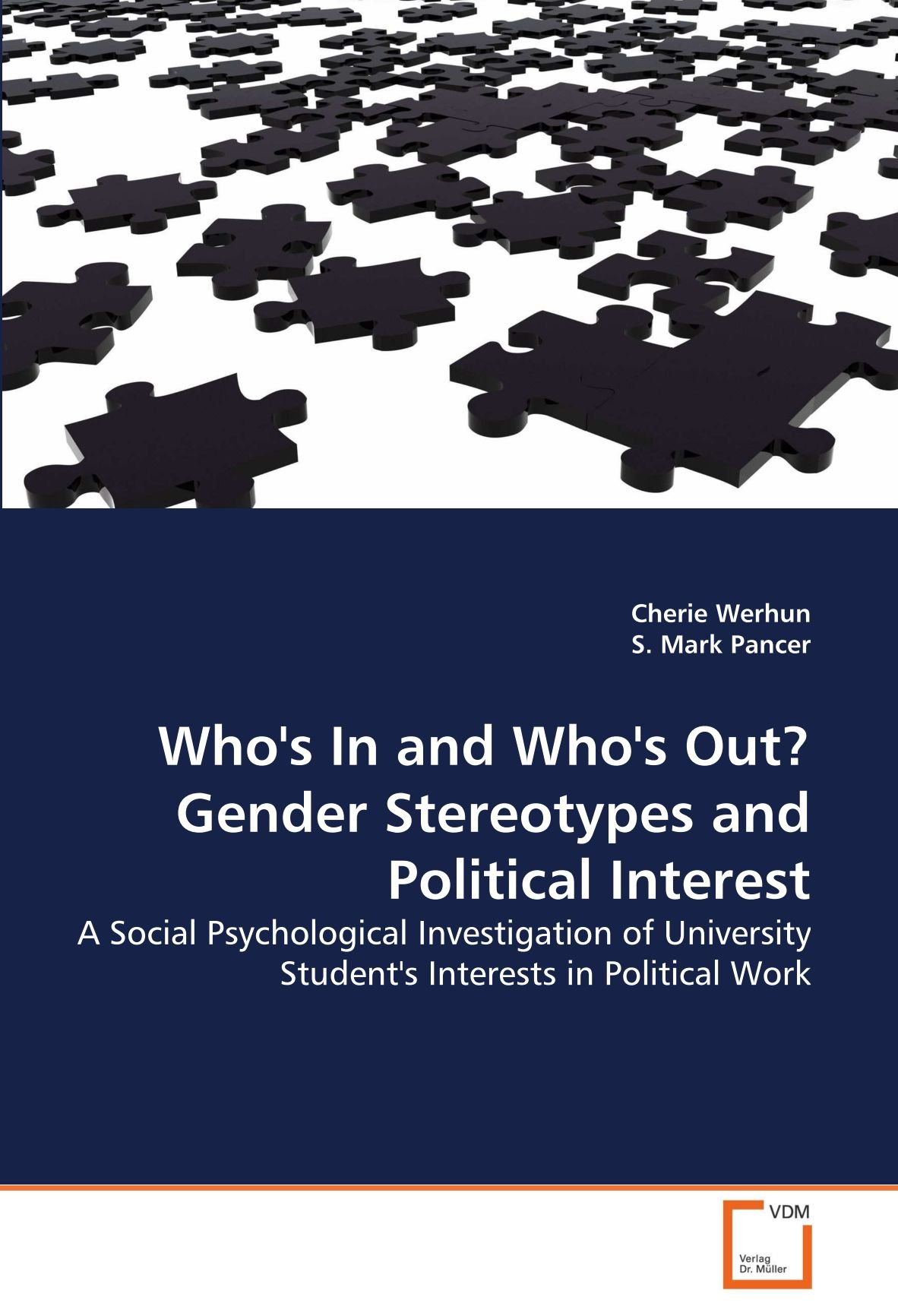 Who's In and Who's Out? Gender Stereotypes and Political Interest: A Social Psychological Investigation of University Student's Interests in Political Work ebook