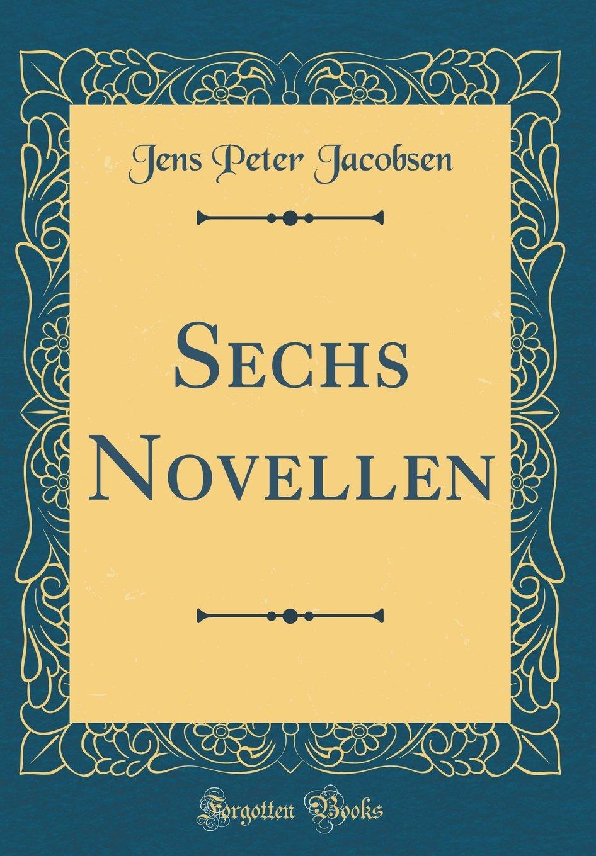 Sechs Novellen (Classic Reprint)