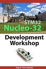 STM32 Nucleo-32 Development Workshop Kindle Edition