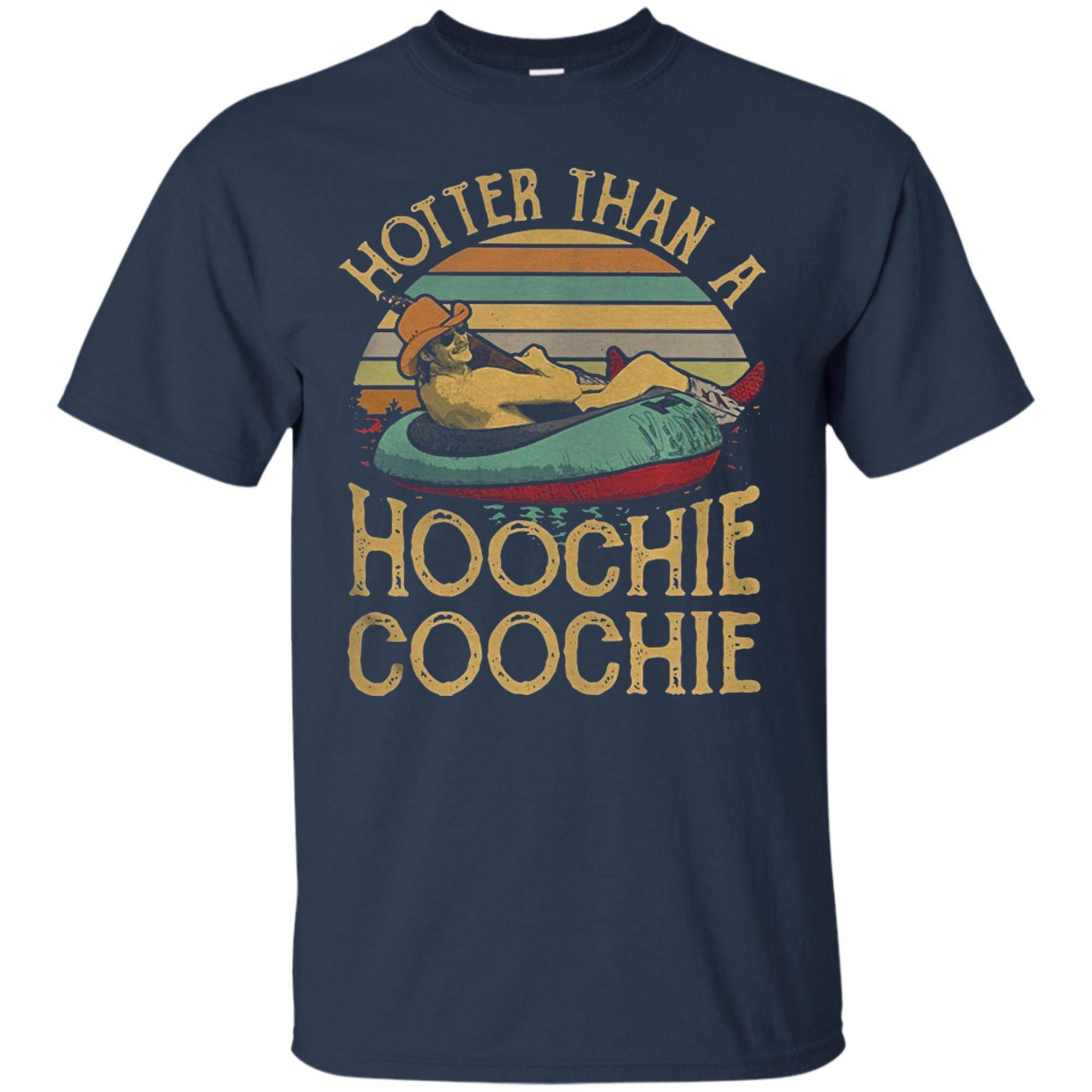 Hotter Than A Hoochie Coochie Funny Tshirt