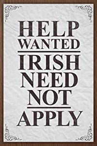 Help Wanted Irish Need Not Apply Vintage Sign Irish Pub Laminated Dry Erase Wall Poster 24x36