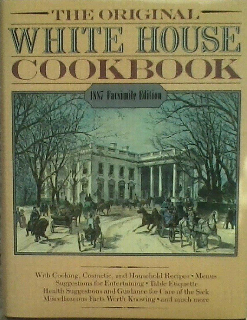Original White House Cookbook: Hugo Ziemann: 9780517643723: Amazon.com:  Books