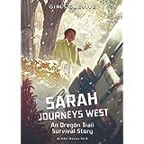 Sarah Journeys West: An Oregon Trail Survival Story (Girls Survive)