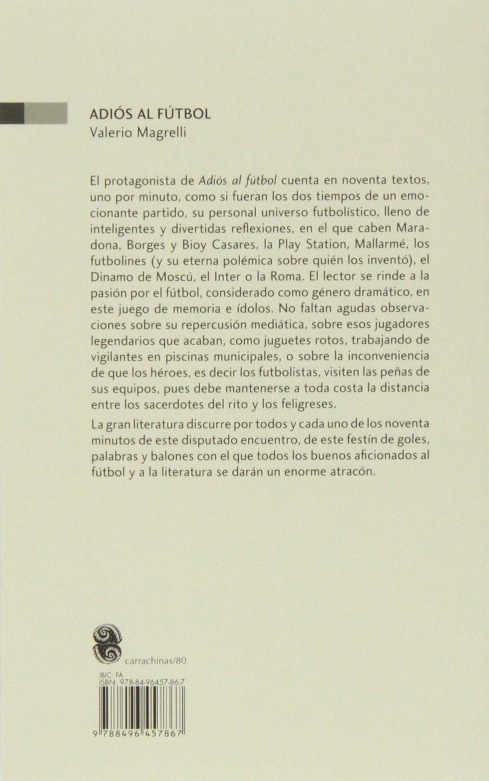 Adiós Al Fútbol (Carrachinas): Amazon.es: Magrelli, Valerio, Martínez de Pisón, Eduardo: Libros