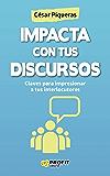 Impacta con tus discursos: Claves para impresionar a tus interlocutores