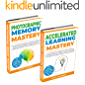 Mind Hacking Mastery: 2 Books in 1: Photographic Memory + Accelerated Learning on Proven Advanced Learning Techniques & Strategies to Improve Memory & Learn Faster (Includes Easy to Follow Exercises)