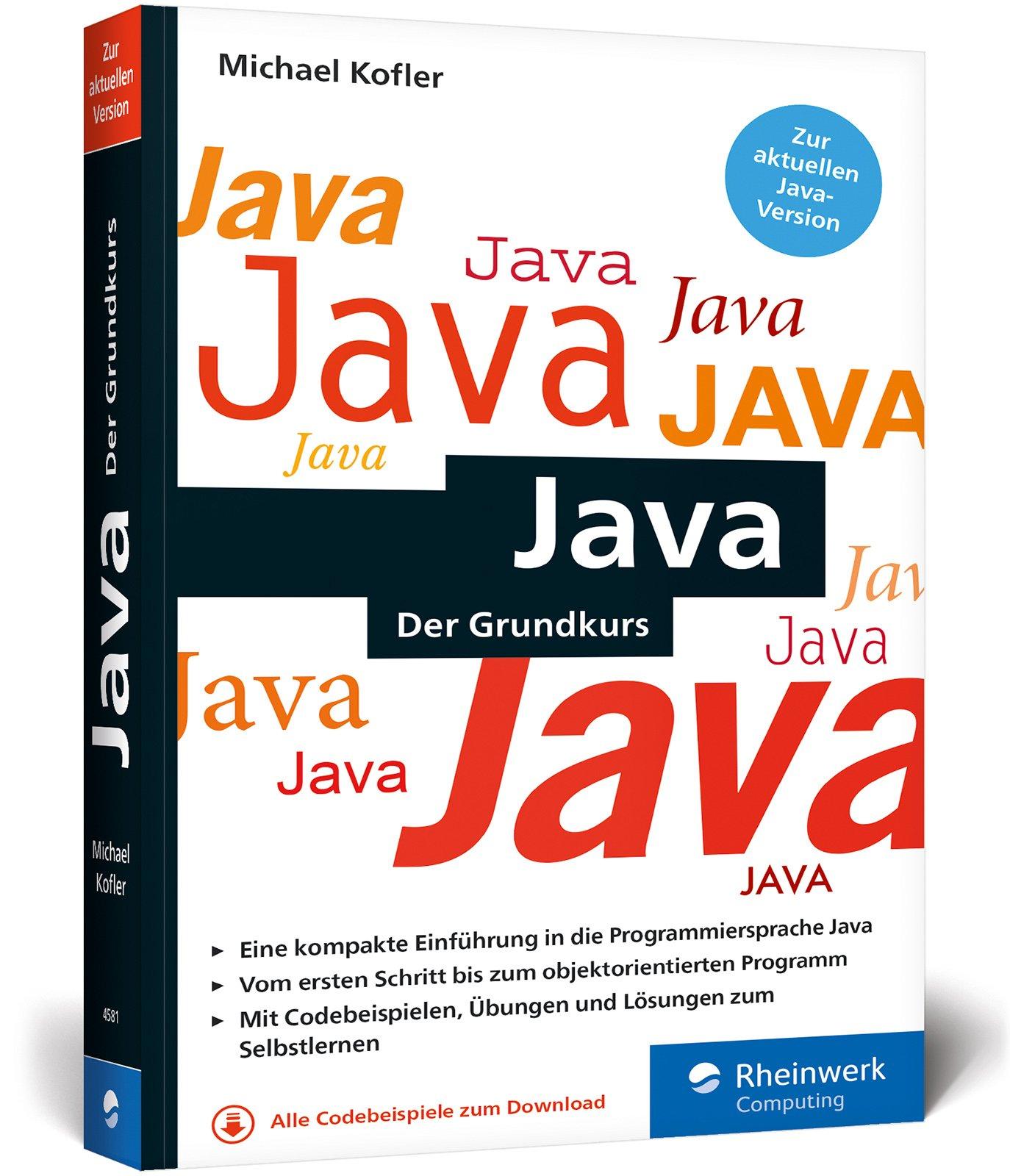 Java: Der kompakte Grundkurs mit Aufgaben und Lösungen im - Michael ...
