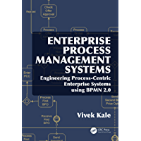 Enterprise Process Management Systems: Engineering Process-Centric Enterprise Systems using BPMN 2.0