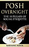 Posh Overnight : The 10 Pillars of Social Etiquette