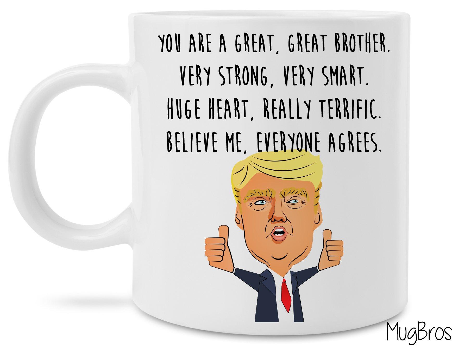 Funny Great Brother Donald Trump Novelty Prank Gift 11 Ounce Coffee Mug (Brother Mug)