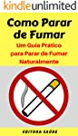 Como Parar de Fumar: Um Guia Prático para Parar de Fumar Naturalmente