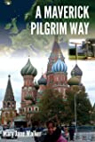 A Maverick Pilgrim Way