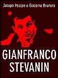 Gianfranco Stevanin. Il mostro di Terrazzo (Serial Killer Vol. 6)
