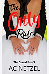 The Only Rule: The Casual Rule 3 Kindle Edition