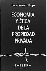 Economia Y Etica De La Propiedad Privada (Spanish Edition)
