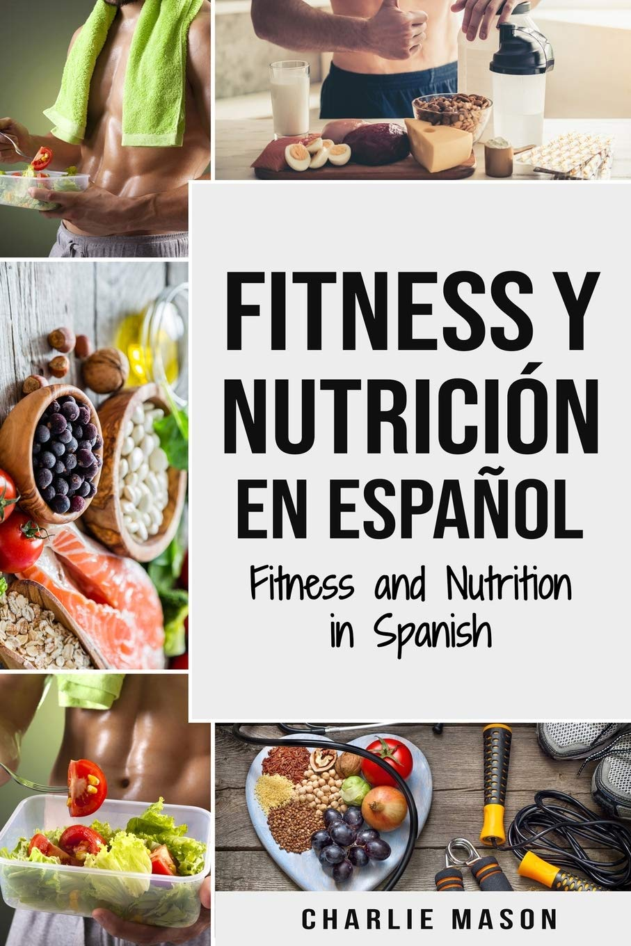 Fitness y Nutrición En Español/Fitness and Nutrition in Spanish (Spanish Edition) (Tapa Blanda)