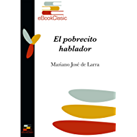 El pobrecito hablador (Anotado) (Spanish Edition)