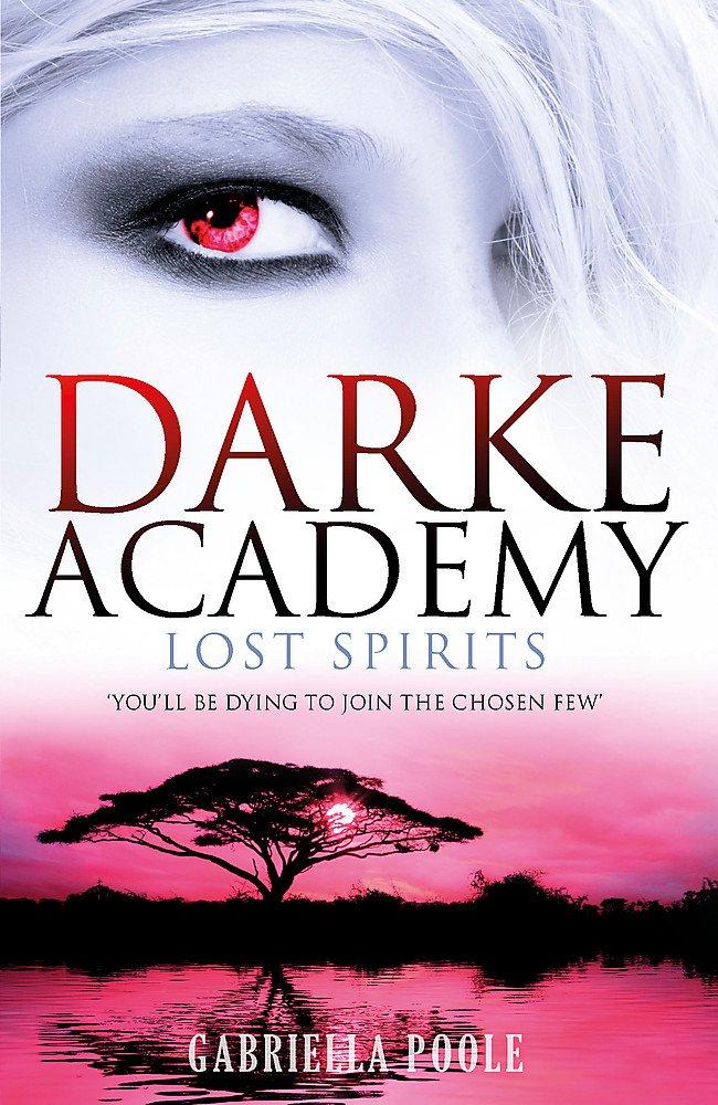 Read Online Lost Spirits (Darke Academy) pdf