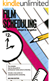 FILM SCHEDULING: Or How Long Will It Take To Shoot Your Movie?