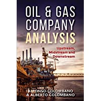 Oil & Gas Company Analysis: Upstream, Midstream and