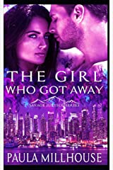 The Girl Who Got Away: Savage Justice Romantic Suspense Series Book I (Savage Justice Series) Paperback