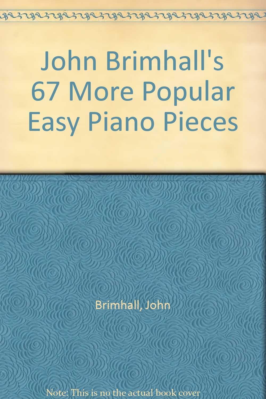 John Brimhall's 67 More Popular Easy Piano Pieces (John