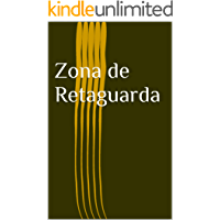Zona de Retaguarda - Uma estratégia nuclear (Bruno Vermont Livro 1)