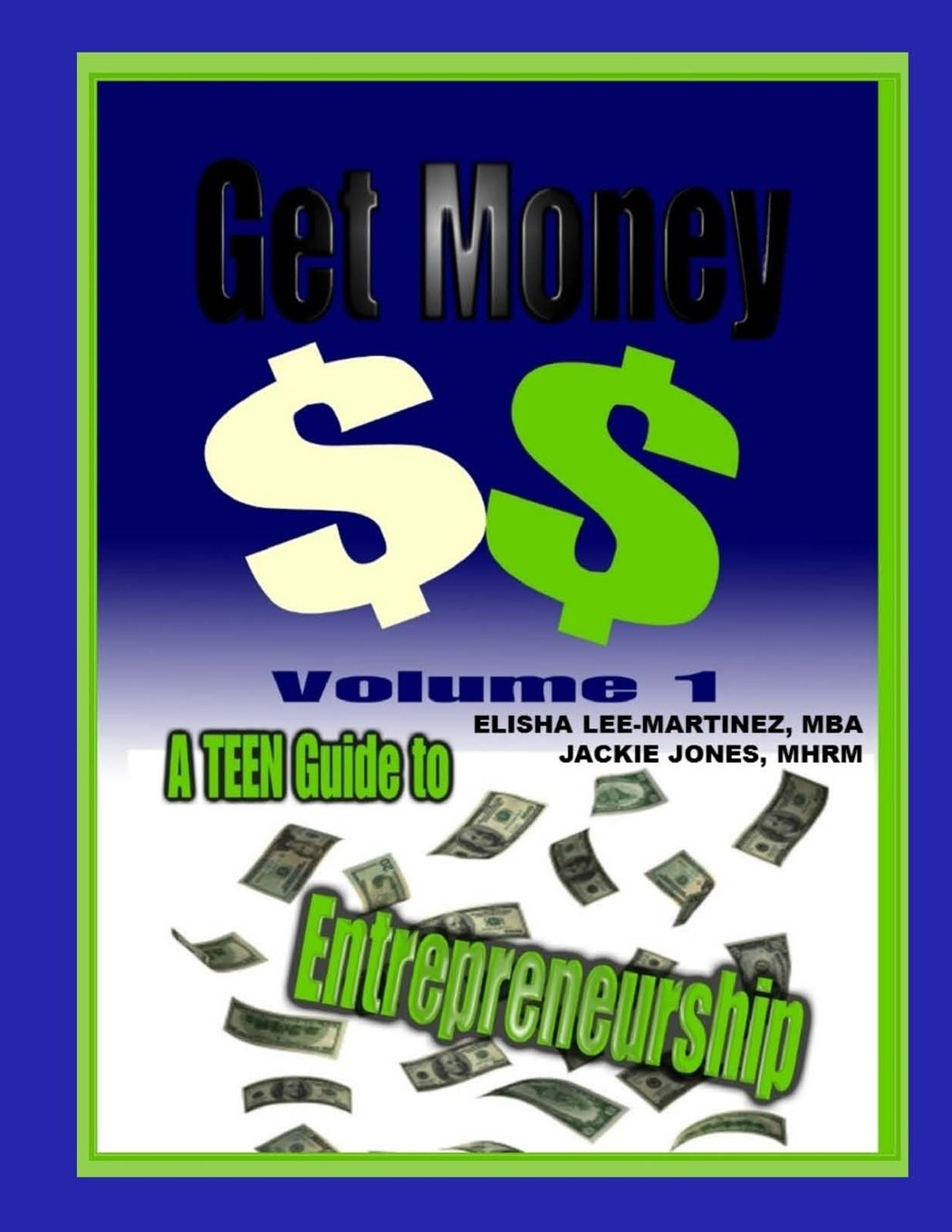 Get Money: A Teenager's Guide to Entrepreneurship Instructor Guide (Instructor's Guide) (Volume 1) ebook