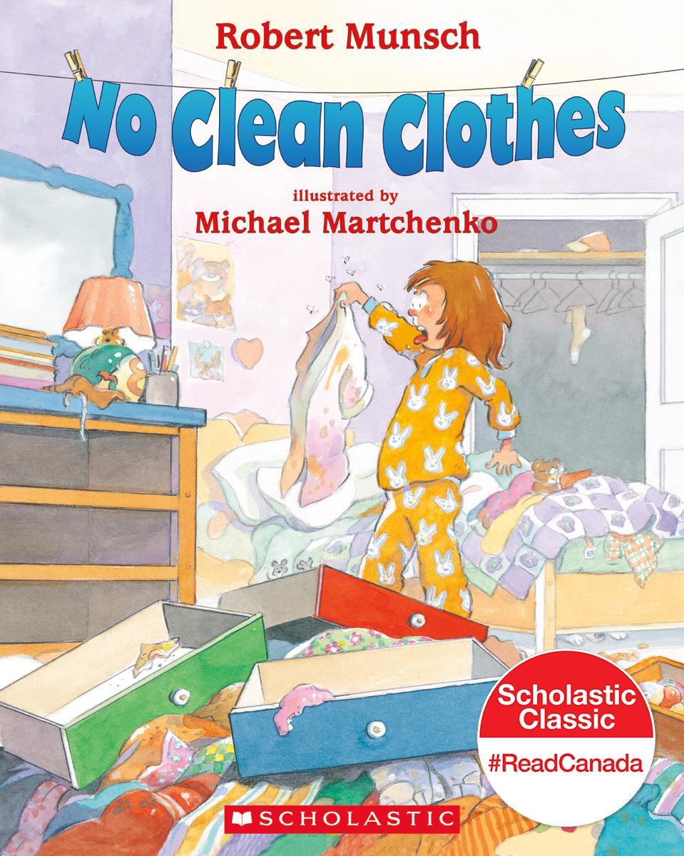 no clean clothes robert munsch michael martchenko 9780439937900