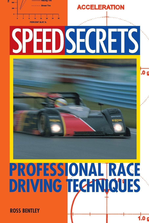 Speed Secrets: Professional Race Driving Techniques: Ross