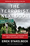 The Terrorist Next Door: How the Government is Deceiving You About the Islamist Threat