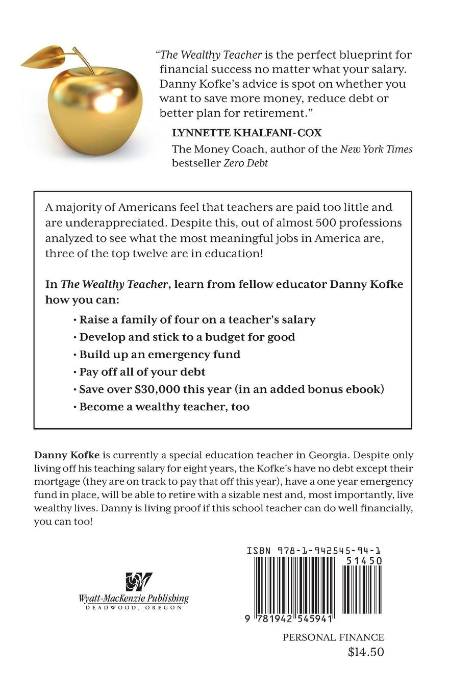 The wealthy teacher lessons for prospering on a school teachers the wealthy teacher lessons for prospering on a school teachers salary danny kofke 9781942545941 amazon books malvernweather Choice Image