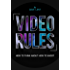 VIDEO RULES: How to think about how to shoot
